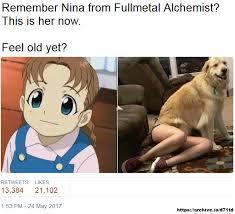 Fullmetal Alchemist Memes - feel old yet nina tucker know your meme