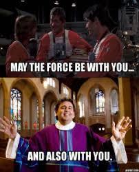 Catholic Memes Com - may the force be with you catholic meme christian memes