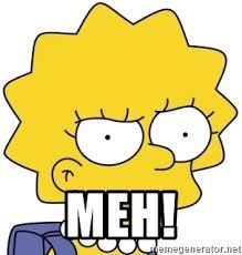 Simpsons Meme Generator - meh lisa simpson meme generator
