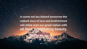 Love And Stars Quotes by Martin Luther King Jr Quote U201cin Some Not Too Distant Tomorrow