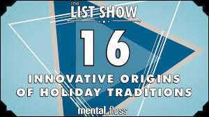 16 innovative origins of traditions mental floss list