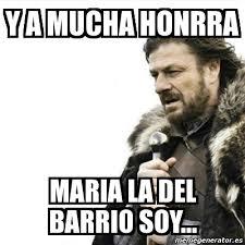 Maria Meme - meme prepare yourself y a mucha honrra maria la del barrio soy