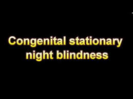 What Is Congenital Blindness What Is The Definition Of Congenital Stationary Night Blindness