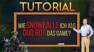 wie snowballe ich das duo bot tutorial league of legends