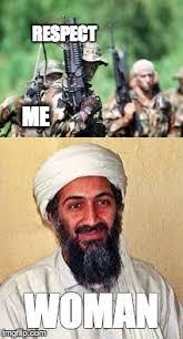 Respect Meme - image tagged in woman dank meme dank memes muslim respect imgflip