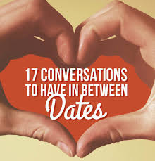17 things to talk about in between dates