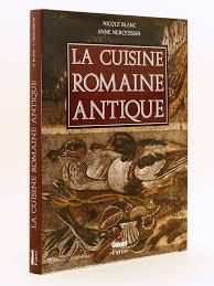 cuisine romaine antique livre la cuisine romaine antique blanc nercessian