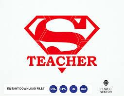 super teacher svg super teacher super teacher cut file