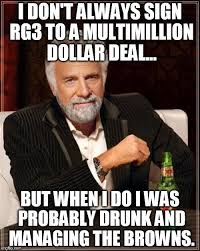 Rg3 Meme - cleveland browns drunk imgflip