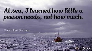 robin graham quote at sea i learned how a person needs
