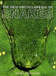 the new encyclopedia of snakes chris mattison nhbs book shop