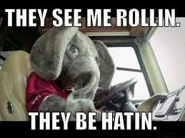 Alabama Football Memes - alabama football they just keep rolling roll tide roll