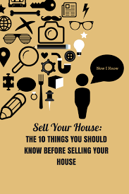 selling your house 10 things every seller should know