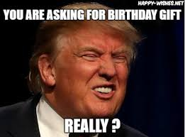 Meme Funny Face - donald trump happy birthday meme happy wishes