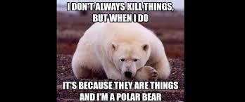 Coke Bear Meme - and polar bears love you for breakfast lunch or dinner welcome