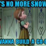 Anna Meme - frozen anna snowman meme generator imgflip