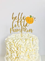 hello little pumpkin glitter cake topper little pumpkin baby