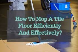 how to mop a tile floor efficiently and effectively homelization
