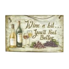 wine a you ll feel better wine a bit you ll feel better wooden sign shop kites flags