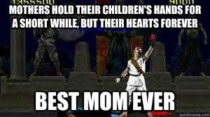 Best Mom Meme - best mom ever memes quickmeme