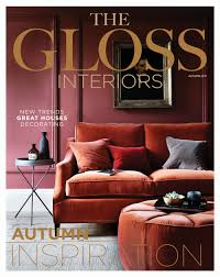 House Design Magazines Ireland by 10 Reasons To Read The Gloss Interiors U2013 The Gloss Magazine