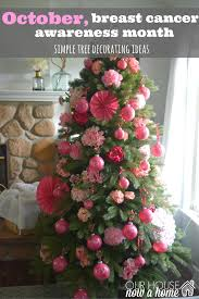 Decorating A Home Ideas by Breast Cancer Awareness Month Decorating A Tree U2022 Our House Now A