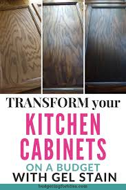 what is gel stain for cabinets how to gel stain your cabinets on a budget budgeting for bliss