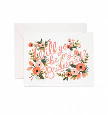 will you be my bridesmaid invitation bridesmaid greeting card by rifle paper co made in usa