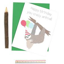 sloth card happy birthday cards crazy animal funny birthday