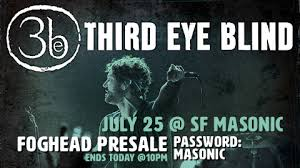 Third Eye Blind San Francisco Third Eye Blind July 25 At San Francisco Masonic Plastic Alto