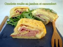 cuisine rapide soir omelette roulée au jambon et camembert dans vos assiettes