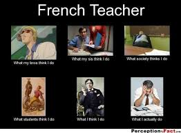 French Memes - french teacher meme what you really do faculty loungers