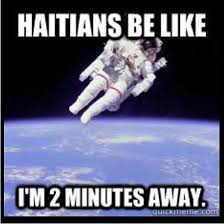 Haitian Meme - replace haitian with ethnicity relative or friend that is
