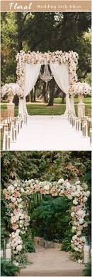 wedding arches and canopies 492 best wedding arches images on weddings