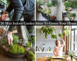 Diy Home Garden Ideas 26 Mini Indoor Garden Ideas To Green Your Home Amazing Diy