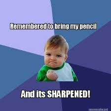 Memes Maker - meme maker remembered to bring my pencil and its sharpened