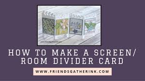 How To Make A Room Screen Divider - how to make a room divider card screen card featuring stampin u0027 up