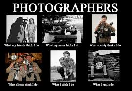 Photographer Meme - image 249806 what people think i do what i really do know
