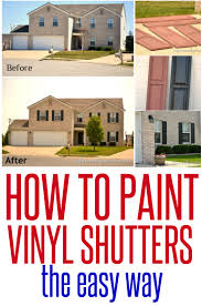 how to update your house how to paint vinyl shutters vinyl shutters spray painting and