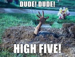 High Five Meme - zombie high five meme on imgur