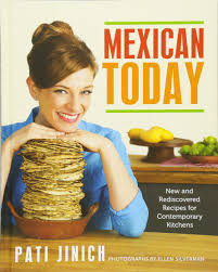 mexican today new and rediscovered recipes for contemporary
