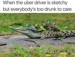 Drink Driving Memes - dopl3r com memes when the uber driver is sketchy but everybodys