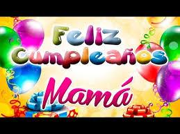 imagenes que digan feliz cumpleaños mami feliz cumpleaños mama feliz cumple mami te amo youtube