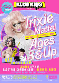 Backyard Comedy Klub Kids Trixie Mattel Ages 3 U0026 Up London Backyard Comedy