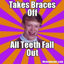 Kid With Braces Meme - takes braces off create your own meme