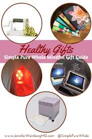 healthy gifts simple whole healthy gift guide choose an eco friendly