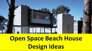 open space beach house design ideas with outdoor shower features
