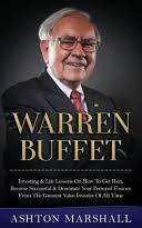 warren buffett investing u0026 life lessons on how to get rich