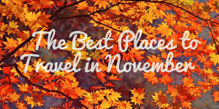where to travel in november images The best places to travel in november travelandliving jpg