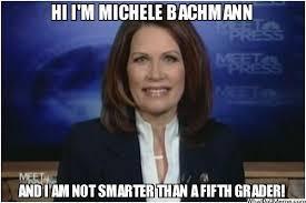 Michele Bachmann Meme - michelle bachman smarter than a 5th grader political memes